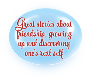 Great stories about friendship, growing up and discovering one's real self